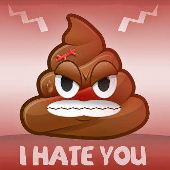Poop Hates You